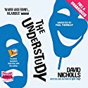 The Understudy (       UNABRIDGED) by David Nicholls Narrated by Paul Thornley