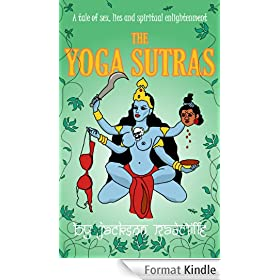 The Yoga Sutras: A Tale of Sex, Lies and Spiritual Enlightenment (English Edition)