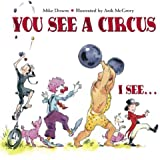 You See a Circus, I See...