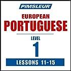Pimsleur Portuguese (European) Level 1, Lessons 11-15: Learn to Speak and Understand European Portuguese with Pimsleur Language Programs Rede von  Pimsleur Gesprochen von:  Pimsleur