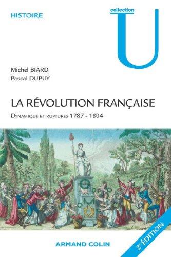 Michel Biard - La Révolution française:Dynamique et ruptures 1787-1804 (Histoire)