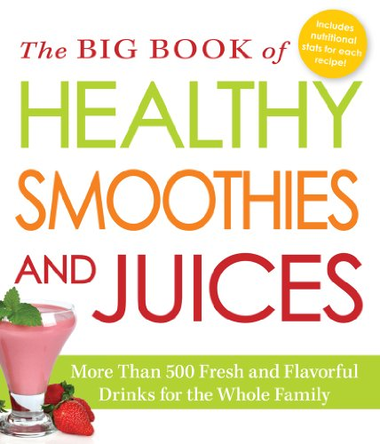 The Big Book Of Healthy Smoothies And Juices: More Than 500 Fresh And Flavorful Drinks For The Whole Family front-1021879