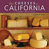 The Cheeses of California: A Culinary Travel Guide