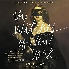 The Witches of New York: A Novel | Livre audio Auteur(s) : Ami McKay Narrateur(s) : Julia Whelan