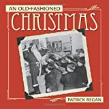 An Old-Fashioned Christmas (0740773844) by Regan, Patrick