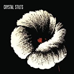 Alight Of Night - Crystal Stilts