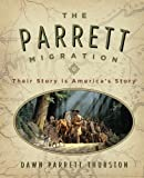 The Parrett Migration: Their Story is America's Story
