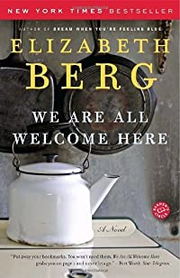We Are All Welcome Here: A Novel by Elizabeth Berg ebook deal