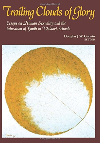Trailing Clouds of Glory: Essays on Human Sexuality and the Education of Youth in Waldorf Schools