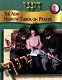 Hineni: The New Hebrew Through Prayer, Vol. 1