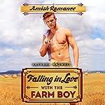 Falling in Love with the Farm Boy   Tatyana Maxwell