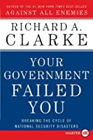 Your Government Failed You LP: Breaking the Cycle of National Security Disasters