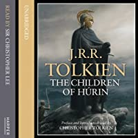 The Children of Hurin (       UNABRIDGED) by J. R. R. Tolkien Narrated by Christopher Lee