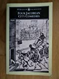 Four Jacobean City Plays (Penguin Classics) (0140431012) by Marston, J.