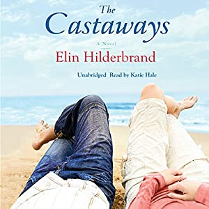 The Castaways: A Novel | [Elin Hilderbrand]