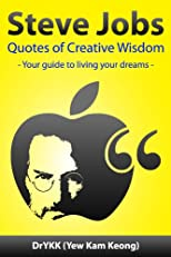 Steve Jobs Quotes of Creative Wisdom (Creativity & Innovation)