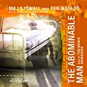 The Abominable Man: A Martin Beck Police Mystery Audiobook by Maj Sjöwall, Per Wahlöö Narrated by Tom Weiner