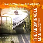 The Abominable Man: A Martin Beck Police Mystery (       UNABRIDGED) by Maj Sjöwall, Per Wahlöö Narrated by Tom Weiner