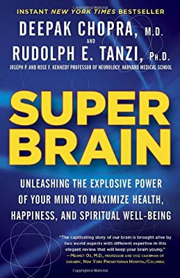 Super Brain: Unleashing the Explosive Power of Your Mind to Maximize Health, Happiness, and Spiritual Well-Being by Harmony