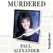 Murdered Audiobook by Paul Alexander Narrated by Paul Christy