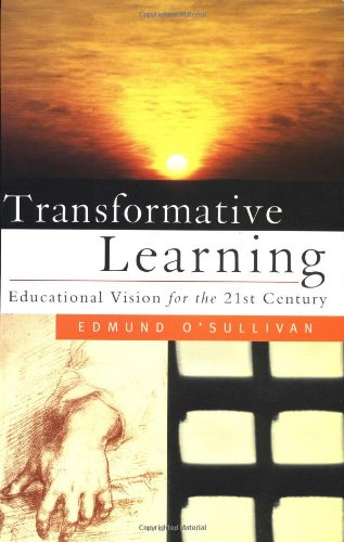 Transformative Learning: Educational Vision for the 21st...