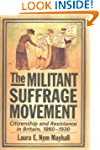 The Militant Suffrage Movement: Citiz...
