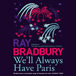 We'll Always Have Paris | [Raymond Bradbury]