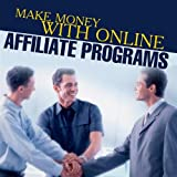 Making Big Money With Online Affiliate Programs