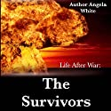 The Survivors (       UNABRIDGED) by Angela White Narrated by Therese Plummer