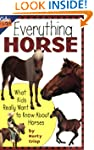 Everything Horse: What Kids Really Wa...