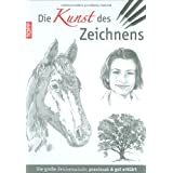"""Die Kunst des Zeichnens: Die gro�e Zeichenschule: praxisorientiert und gut erkl�rtvon """"Walter Foster"""""""