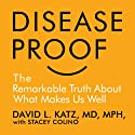 Disease-Proof: The Remarkable Truth About What Keeps Us Well