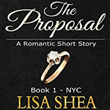 The Proposal: Book 1, NYC | Livre audio Auteur(s) : Lisa Shea Narrateur(s) : Jocelyn Greene Pulsipher