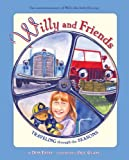 img - for WILLY AND FRIENDS Traveling through the Seasons: The continuing story of Willy the little fire jeep book / textbook / text book