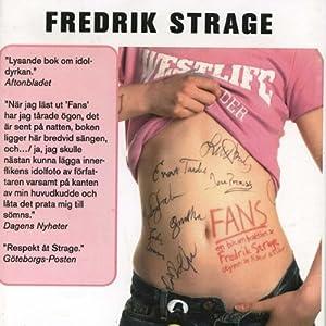 Fans | [Fredrik Strage]