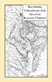 img - for Baltimore, Chesapeake & Atlantic Railway Company book / textbook / text book