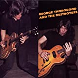 George Thorogood & Destroyers (Hybr)