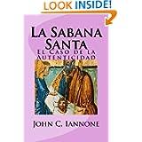 La Sabana Santa: El Caso de la Autenticidad (Spanish Edition)