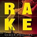 Rake: A Novel Audiobook by Scott Phillips Narrated by Christian Rummel