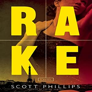 Rake: A Novel | [Scott Phillips]