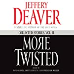 More Twisted: Collected Stories, Vol. II | Jeffery Deaver