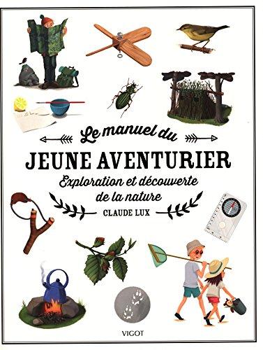 le-manuel-du-jeune-aventurier-exploration-et-decouverte-de-la-nature