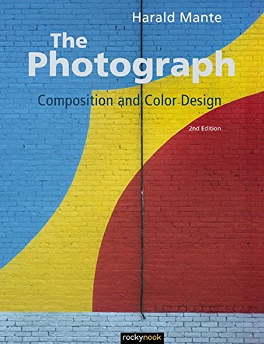 The Photograph: Composition and Color Design, by Harald Mante