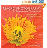 Macro Photography for Gardeners and Nature Lovers: The Essential Guide to Digital Techniques