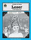 A Guide for Using Loser in the Classroom (Literature Unit)
