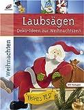 Laubsägen: Deko-Ideen zur Weihnachtszeit - Michael Altmeyer, Erika Bock, Maria-Regina Altmeyer, Marion Dawidowski