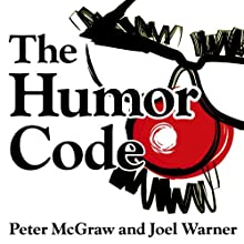 The Humor Code: A Global Search for What Makes Things Funny (       UNABRIDGED) by Peter McGraw, Joel Warner Narrated by Peter Berkrot