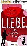 L.I.E.B.E. - Die falsche Frau (Kindle Single)