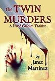 The Twin Murders: A David Graham Thriller (David Graham Thrillers Book 2)