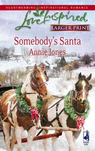 Somebody's Santa (Larger Print Love Inspired #463), ANNIE JONES